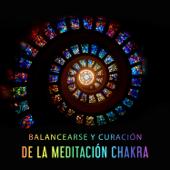 Balancearse y Curación de la Meditación Chakra: Armonía de los Chakras, Música Relaxante para Estudiar y la Mejor Concentración, Energía Espiritual, Poder Curativo de los Sonidos