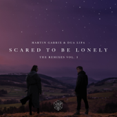 Scared to Be Lonely (Remixes, Vol. 1) - EP