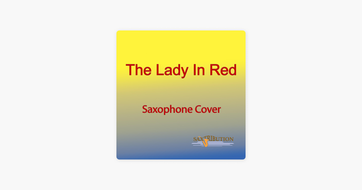 The Lady In Red Saxophone Cover Single Von Saxtribution Bei