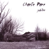 Charlie Parr - Just Like Today