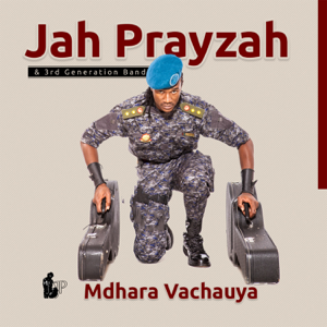 Jah Prayzah & The 3rd Generation Band - Mdhara Vachauya