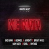 Me Mata (feat. Arcángel, Almighty, Bryant Myers, Noriel, Baby Rasta & Brytiago) - Single, 2017