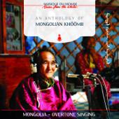 An Anthology of Mongolian Khöömii (Musique du monde: Mongolia-Overtone Singing)