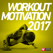 Workout Motivation 2017 (Unmixed Workout Music Ideal for Gym, Jogging, Running, Cycling, Cardio and Fitness) - Power Music Workout - Power Music Workout
