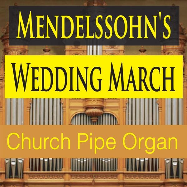 Mendelssohns Wedding March Church Pipe Organ Version