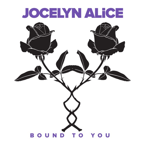 Jocelyn Alice - Bound To You