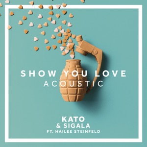 Show You Love (feat. Hailee Steinfeld) [Acoustic] - Single Mp3 Download