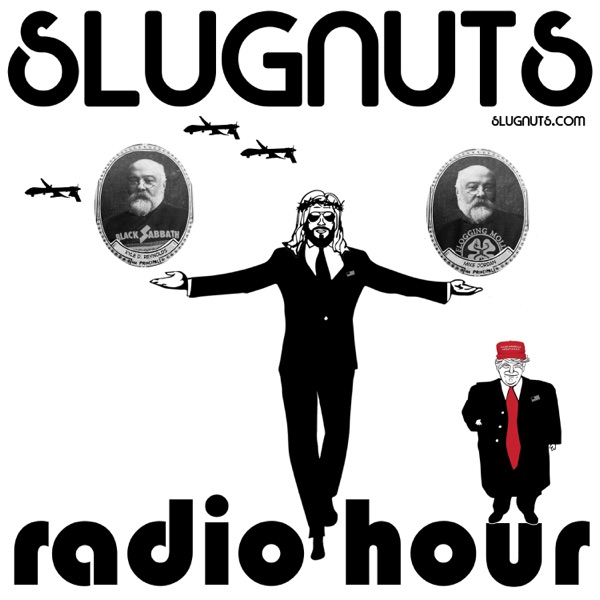 Slugnuts Radio Hour Podcast ep. 19 – Prayed to Death