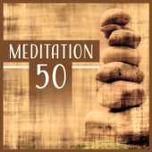 Meditation 50: Healing Music for Spa, Massage, Deep Meditation, Yoga, Total Relaxation & Therapy Sounds