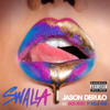 Jason Derulo - Swalla (feat. Nicki Minaj & Ty Dolla $ign) Grafik