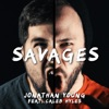 Savages (feat. Caleb Hyles) - Single, Jonathan Young