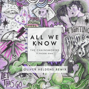 All We Know (Oliver Heldens Remix) [feat. Phoebe Ryan] - Single Mp3 Download