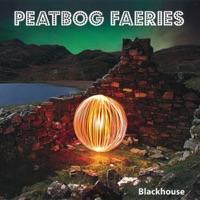 Blackhouse by Peatbog Faeries on Apple Music