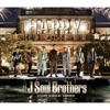 HAPPY by 三代目 J Soul Brothers from EXILE TRIBE