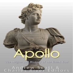 Apollo: The Origins and History of the Greek God (Unabridged)