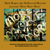 More More More - Mark Rogers aka Hollywood Beyond