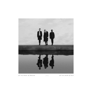 All We Know of Heaven, All We Need of Hell – PVRIS