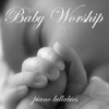 Baby Worship - The Christian Music For Babies Ministry