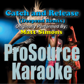 Catch and Release (Deepend Remix) (Originally Performed By Matt Simons) [Instrumental]