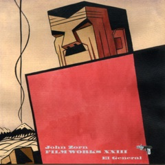 Filmworks XXIII - El General