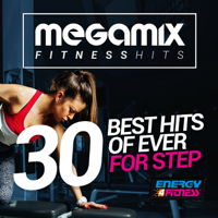 Megamix Fitness 30 Best Hits Of Ever For Step (30 Tracks Non-Stop Mixed Compilation for Fitness & Workout)