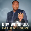 Father Figure - Roy Wood Jr.