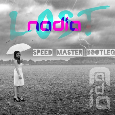 Lost (Speed Master Bootleg Remix) - Single - Nadia