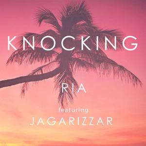 Ria - Knocking feat. Jagarizzar