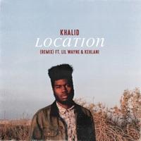 Location (Remix) [feat. Lil Wayne & Kehlani] - Single Mp3 Download