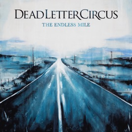 The Endless Mile by Dead Letter Circus on Apple Music