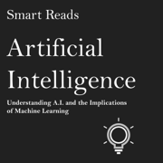 Download Artificial Intelligence: Understanding A.I. and the Implications of Machine Learning (Unabridged) Audio Book
