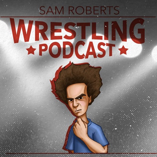 Cover image of Sam Roberts Wrestling Podcast