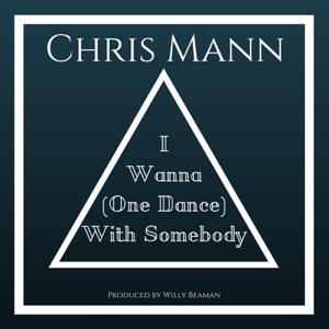 Chris Mann - I Wanna (One Dance) With Somebody - Line Dance Musique