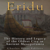 Charles River Editors - Eridu: The History and Legacy of the Oldest City in Ancient Mesopotamia (Unabridged)  artwork
