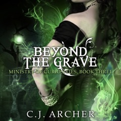 Beyond the Grave: The Ministry of Curiosities, Volume 3 (Unabridged)