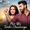 Phir Bhi Tumko Chaahunga (From