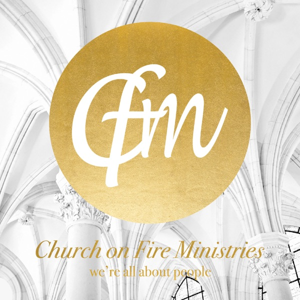 Church on Fire Ministries Podcast