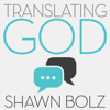 Shawn Bolz - Translating God: Hearing God's Voice for Yourself and the World Around You (Unabridged) artwork