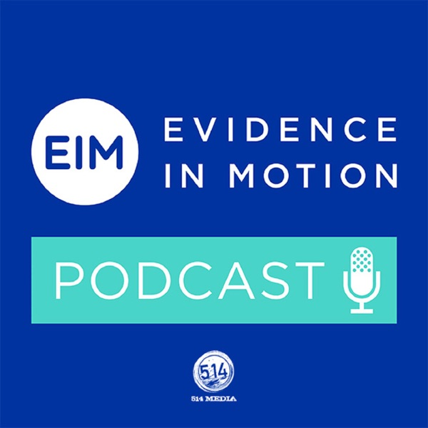 Podcast – Evidence In Motion