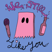 Podcast cover art for We Still Like You