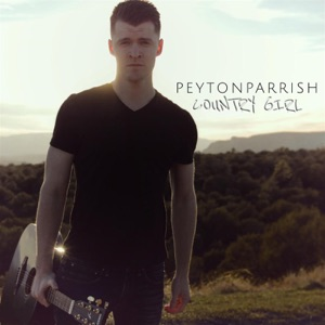 Peyton Parrish - Country Girl