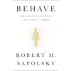Robert M. Sapolsky - Behave: The Biology of Humans at Our Best and Worst (Unabridged) portada