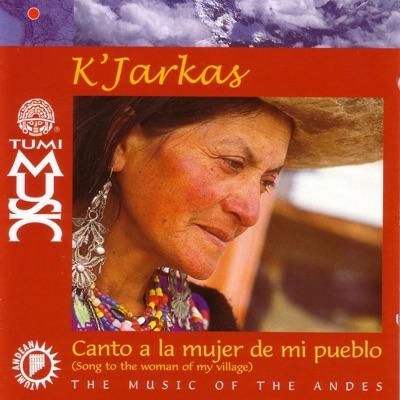 Canto a la Mujer de Mi Pueblo - Los Kjarkas