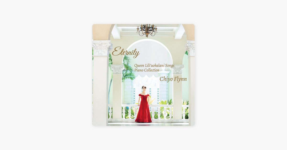 Eternity~Queen Lili'uokalani Songs Piano Collection~ by Chiyo Flynn
