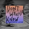 Don't Wanna Know (feat. Kendrick Lamar) [BRAVVO Remix] - Single ジャケット写真
