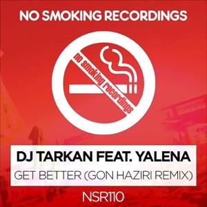 DJ Tarkan - Get Better (feat. Yalena)