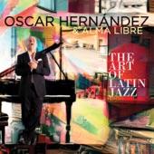 Oscar Hernandez - The Art of Latin Jazz