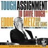 Tough Assignment - Davie Tough Remembered (feat. Randy Sandke, Allan Vaché, John Allred, Harry Allen, Johnny Varro & Phil Flanigan), Eddie Metz