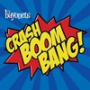 Crash Boom Bang!, The Bayonets