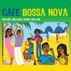 Café Bossa Nova: Beaches and Bars, Samba and Sun - Varios Artistas